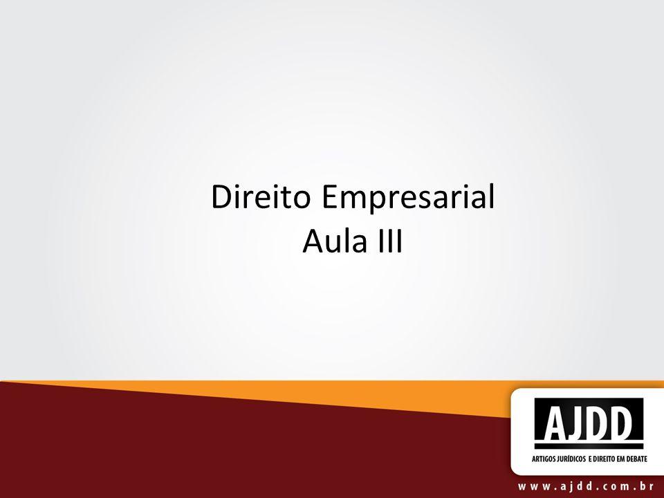 Direito Empresarial Aula III