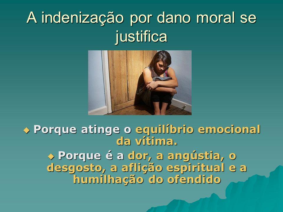 A indenização por dano moral se justifica