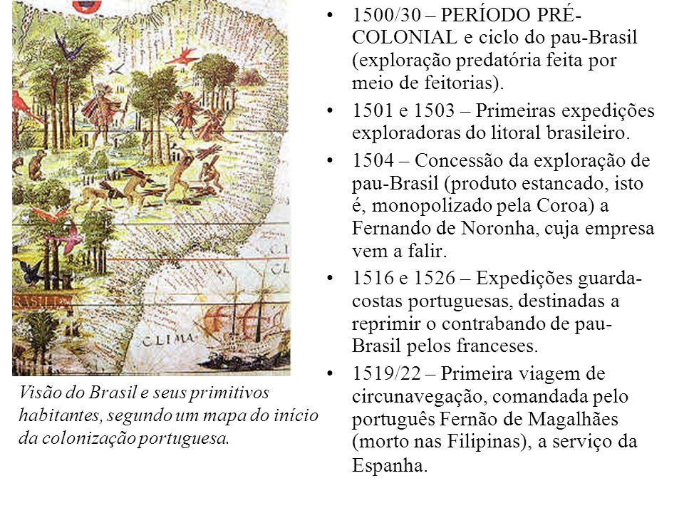 1501 e 1503 – Primeiras expedições exploradoras do litoral brasileiro.