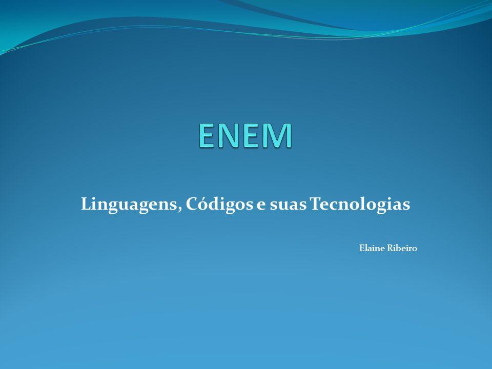 Linguagens, Códigos e suas Tecnologias Elaine Ribeiro