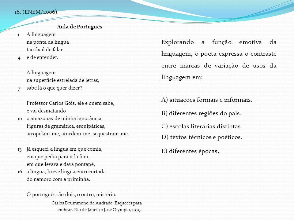 18. (ENEM/2006) Aula de Português. 1 A linguagem. na ponta da língua. tão fácil de falar. 4 e de entender.
