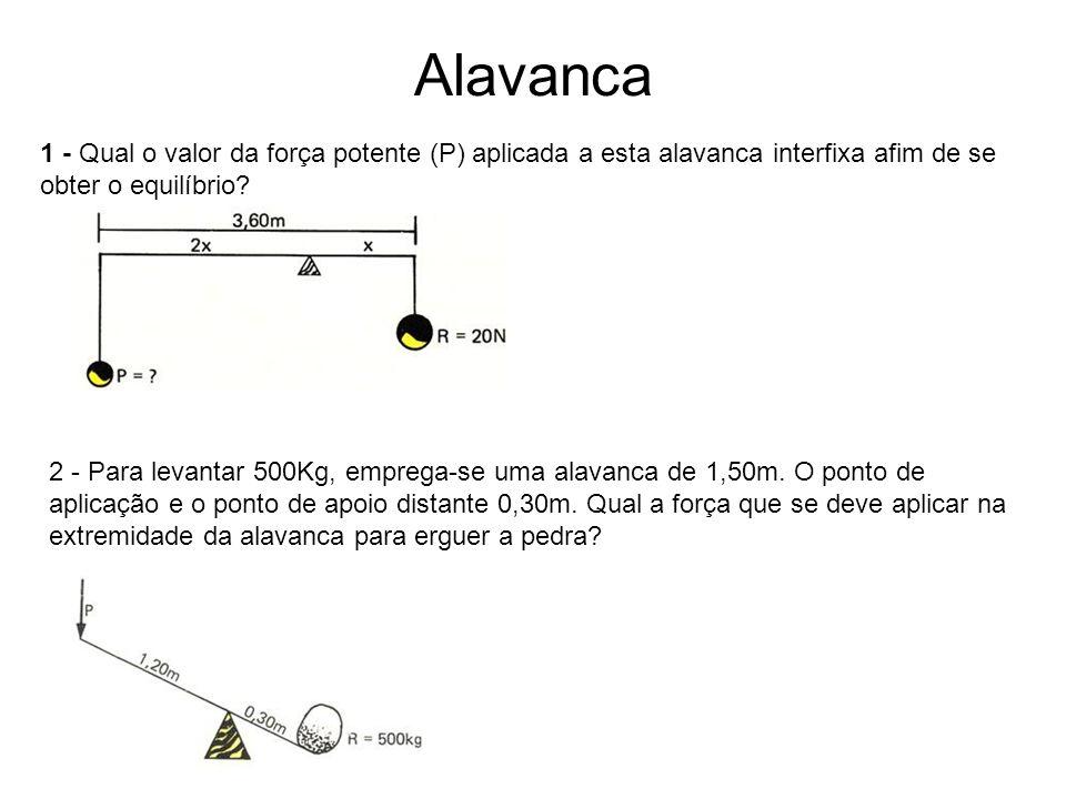 Alavanca 1 - Qual o valor da força potente (P) aplicada a esta alavanca interfixa afim de se obter o equilíbrio