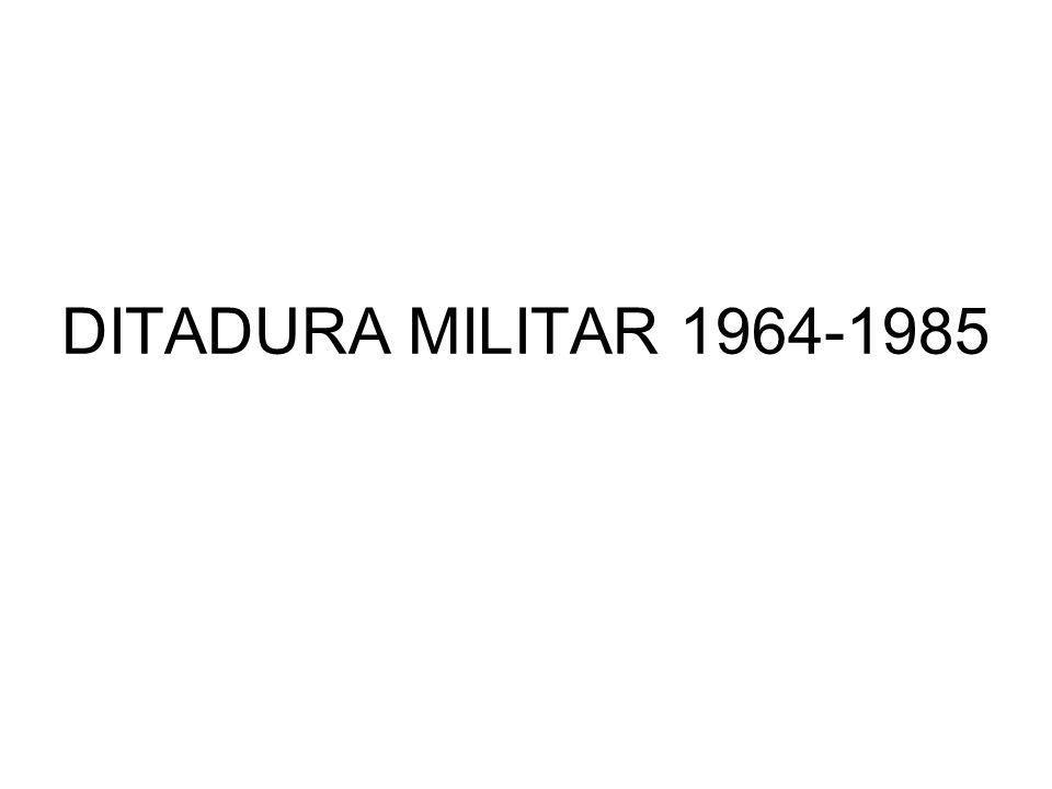 DITADURA MILITAR 1964-1985