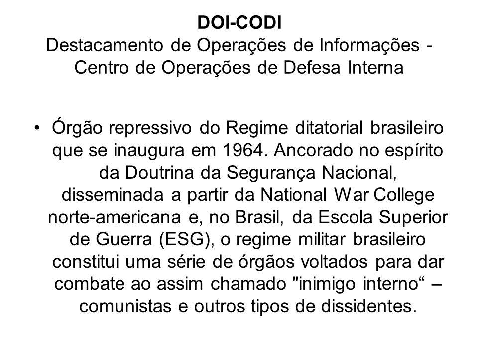 DOI-CODI Destacamento de Operações de Informações - Centro de Operações de Defesa Interna