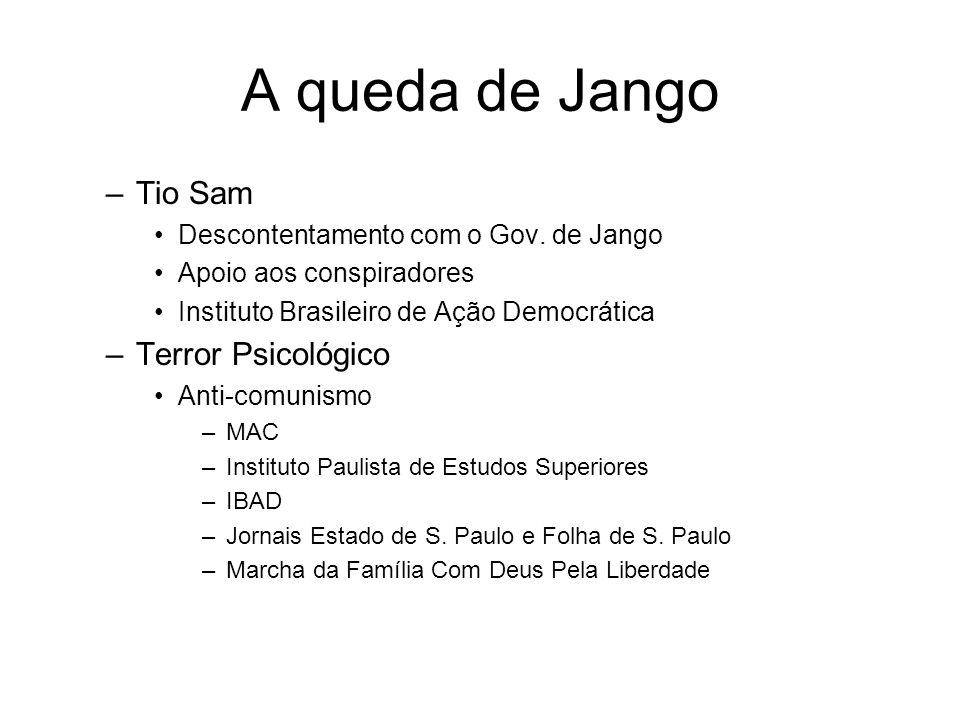 A queda de Jango Tio Sam Terror Psicológico