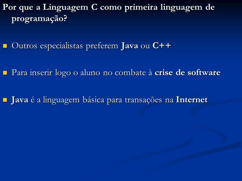 Por que a Linguagem C como primeira linguagem de programação