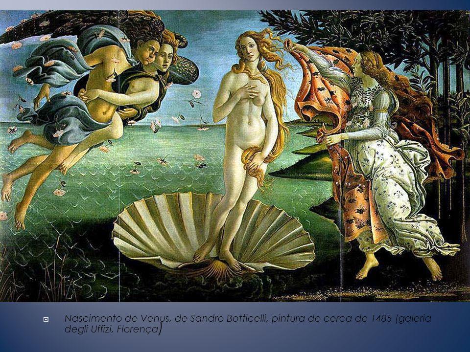 Nascimento de Venus, de Sandro Botticelli, pintura de cerca de 1485 (galeria degli Uffizi, Florença)