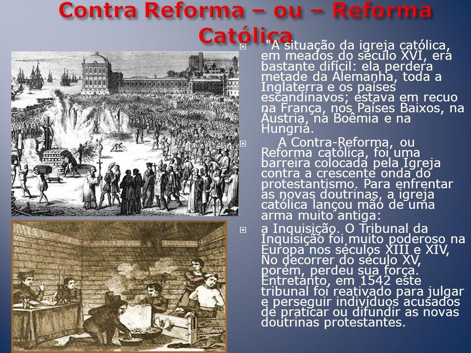 Contra Reforma – ou – Reforma Católica