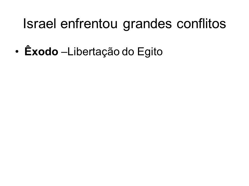 Israel enfrentou grandes conflitos