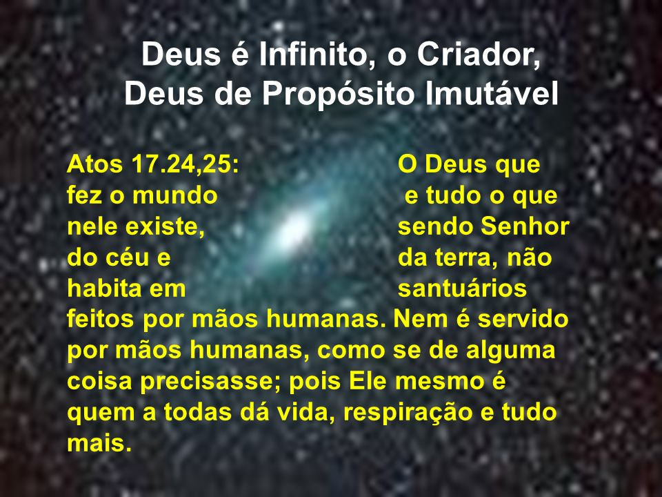 Deus é Infinito, o Criador, Deus de Propósito Imutável