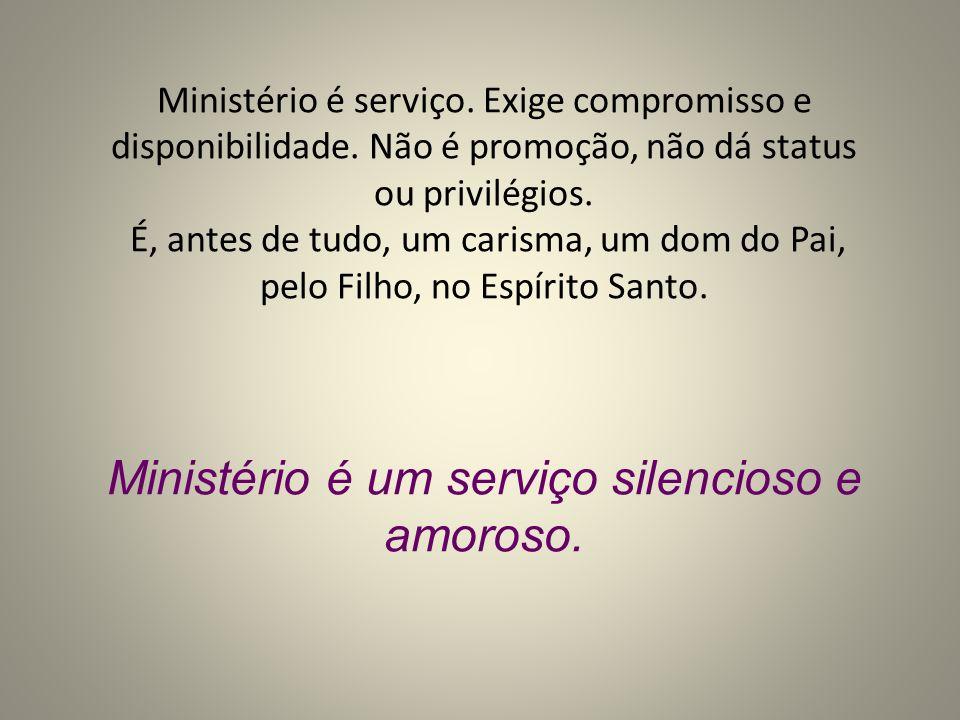 Ministério é serviço. Exige compromisso e disponibilidade