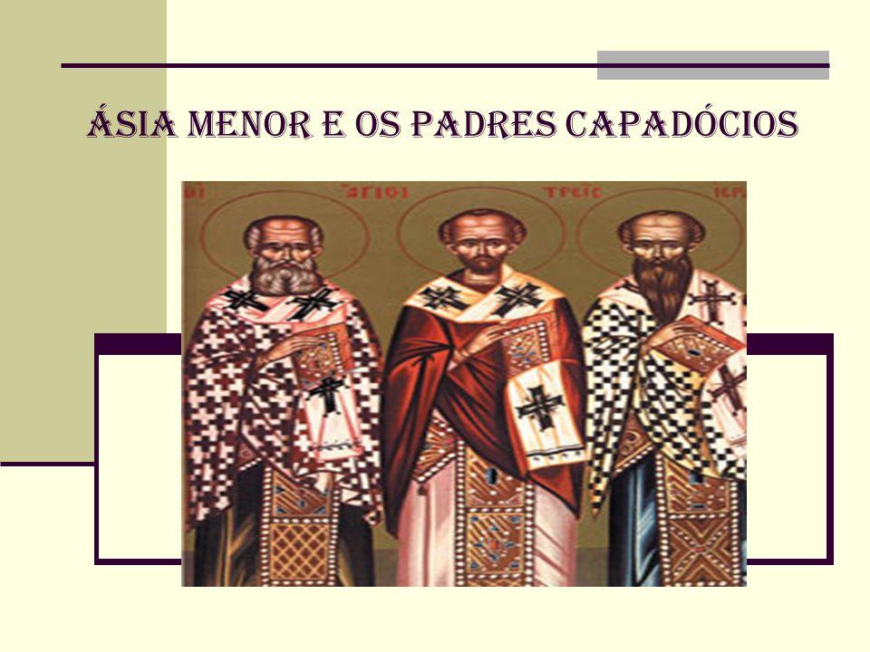 ÁSIA MeNOR E OS PADRES CAPADÓCIOS