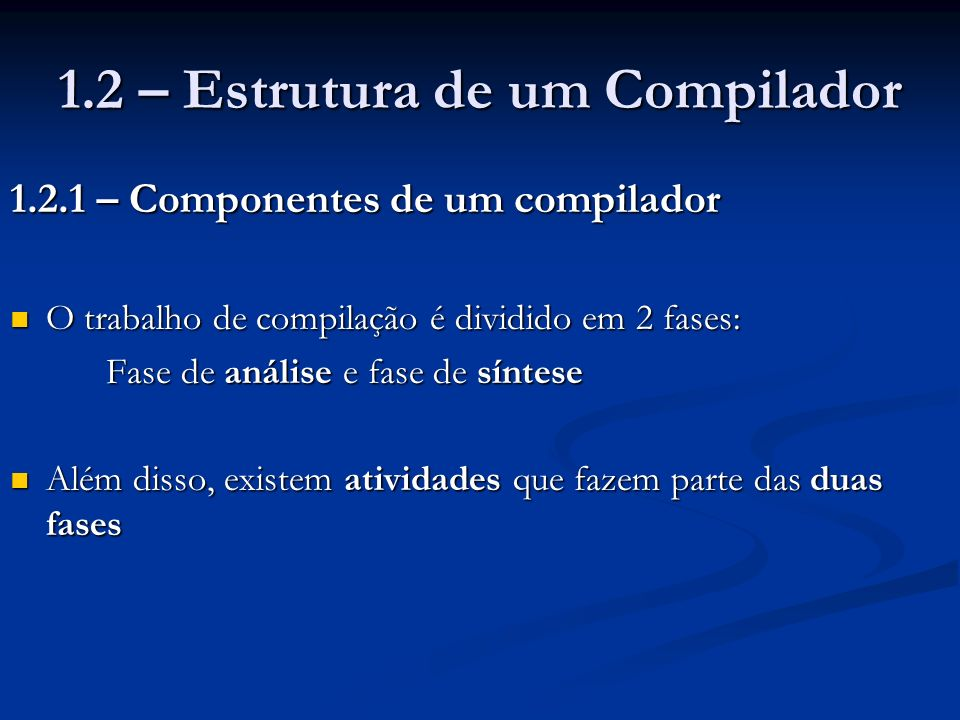 1.2 – Estrutura de um Compilador