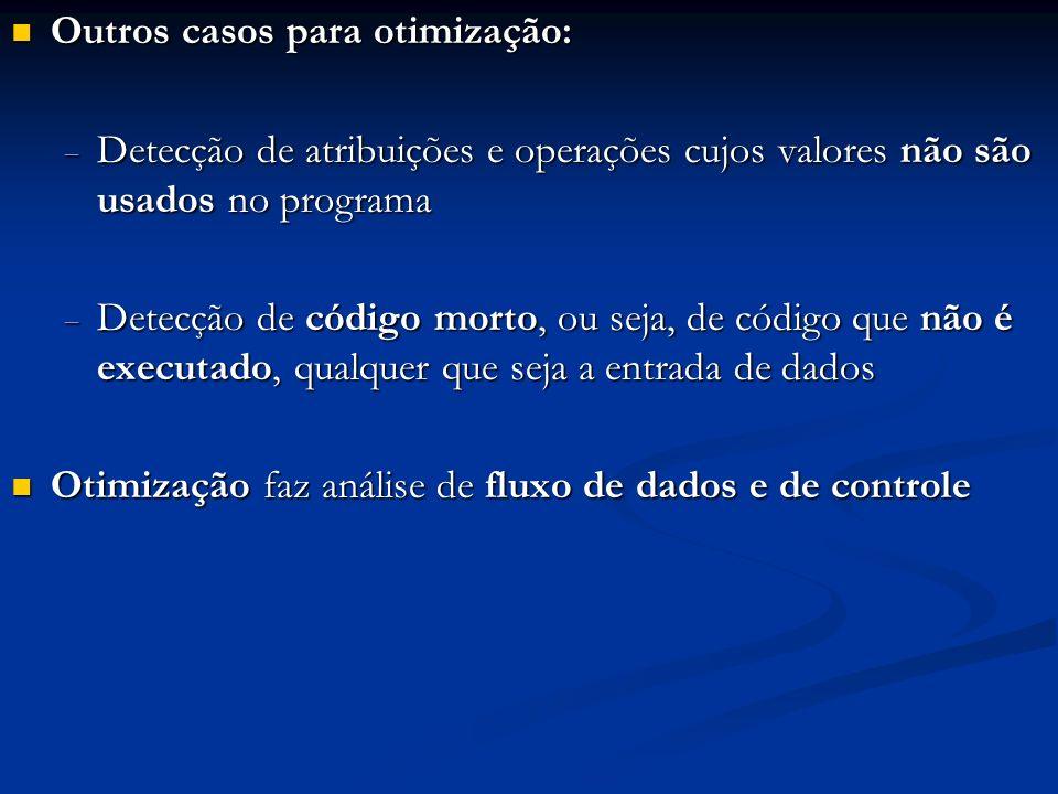 Outros casos para otimização: