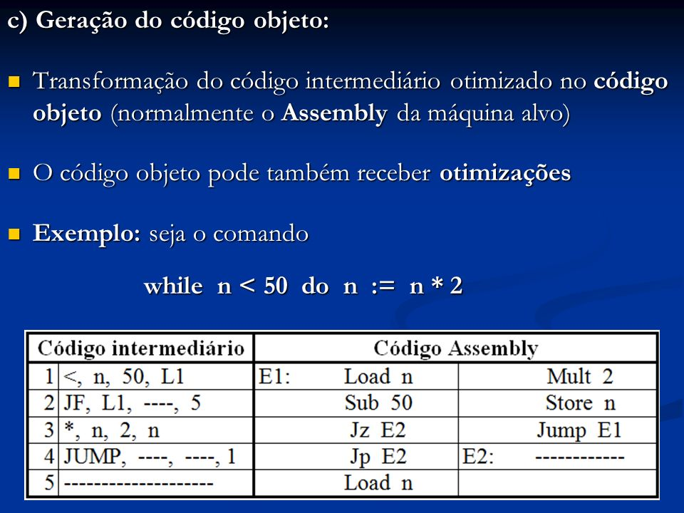 c) Geração do código objeto: