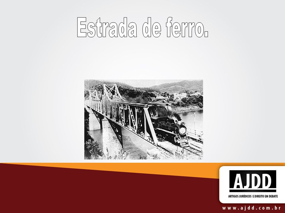 Estrada de ferro.