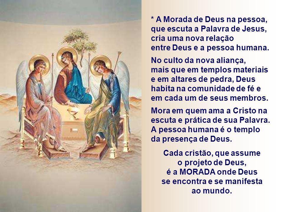 Cada cristão, que assume o projeto de Deus, se encontra e se manifesta