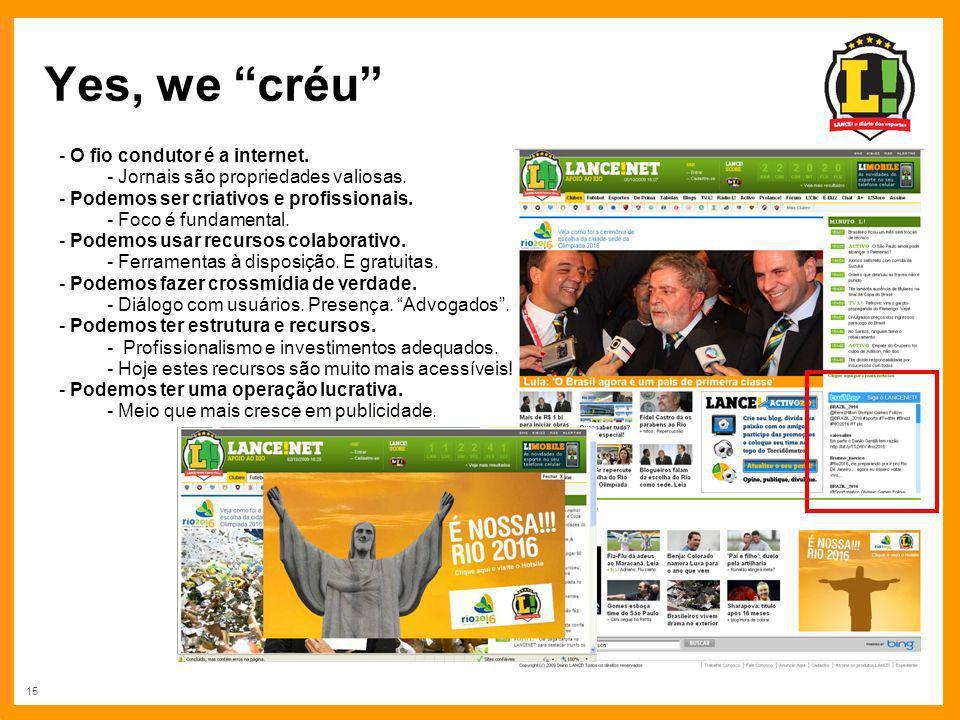 Yes, we créu O fio condutor é a internet.