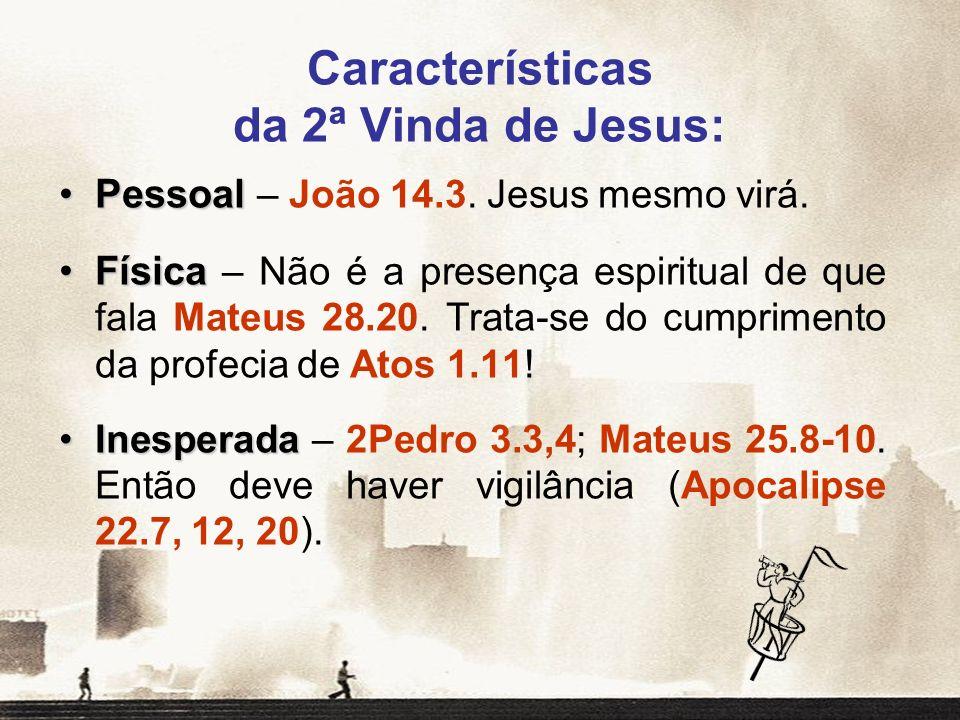 Características da 2ª Vinda de Jesus: