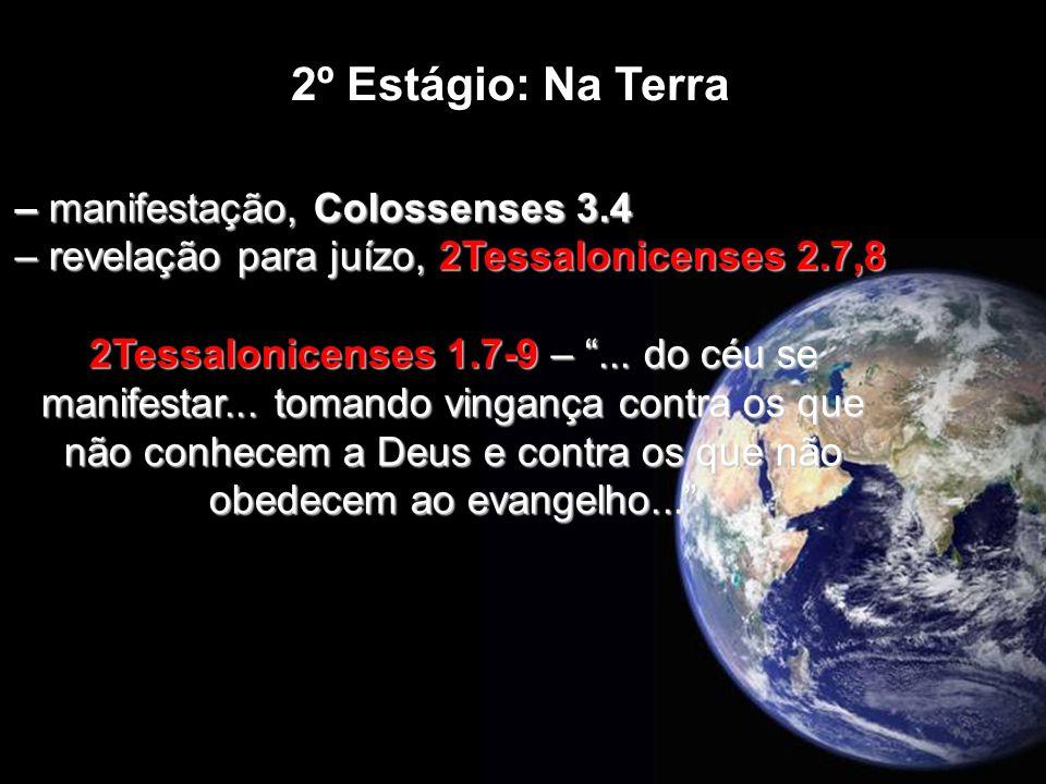 2º Estágio: Na Terra – manifestação, Colossenses 3.4