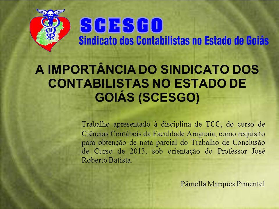 A IMPORTÂNCIA DO SINDICATO DOS CONTABILISTAS NO ESTADO DE GOIÁS (SCESGO)