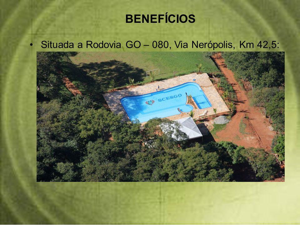 BENEFÍCIOS Situada a Rodovia GO – 080, Via Nerópolis, Km 42,5: