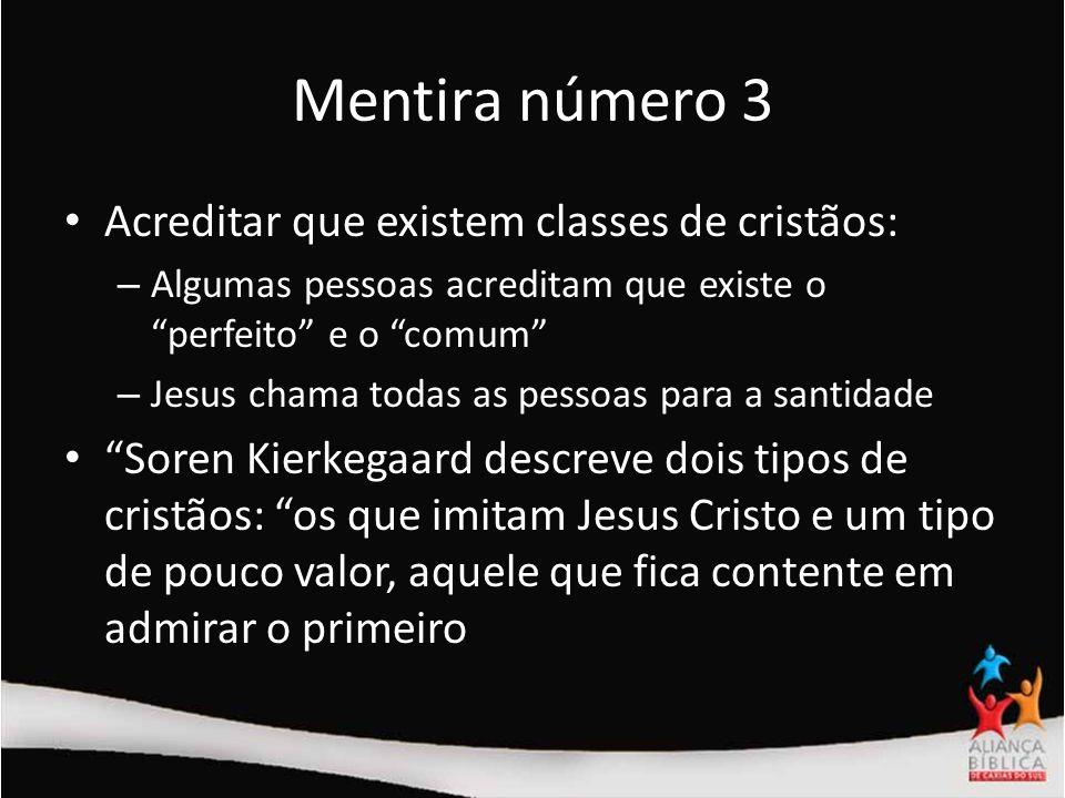 Mentira número 3 Acreditar que existem classes de cristãos: