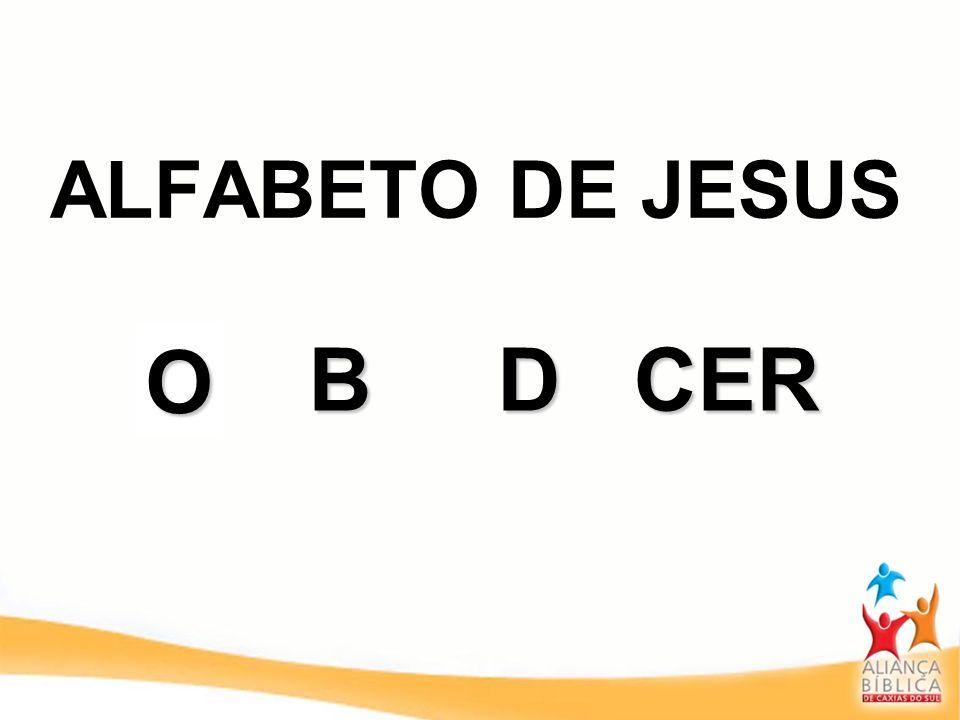ALFABETO DE JESUS O A B D CER