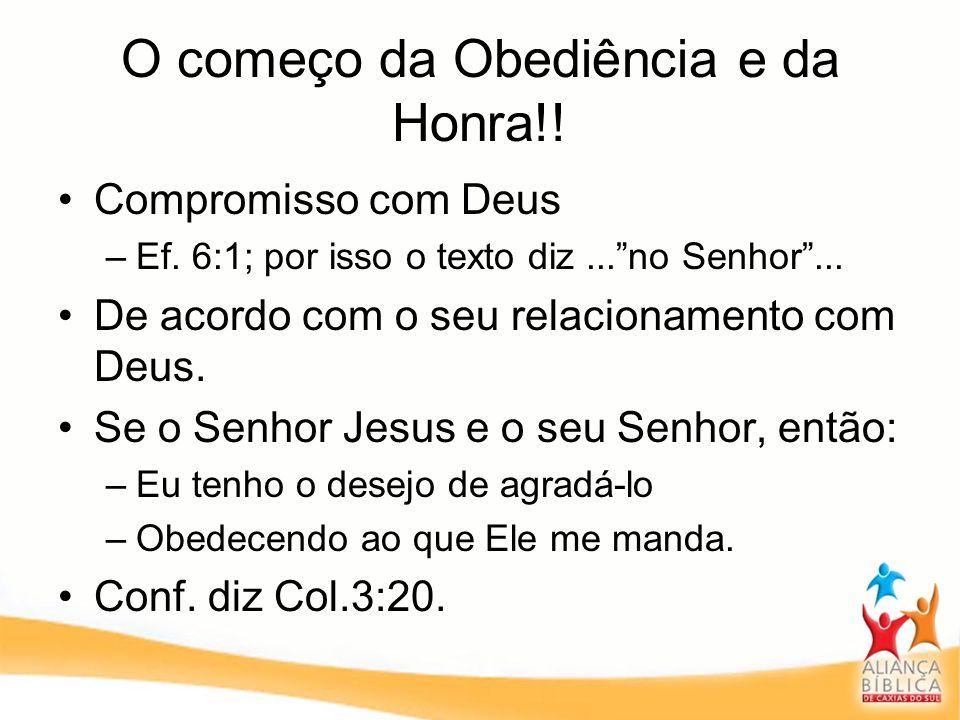 O começo da Obediência e da Honra!!