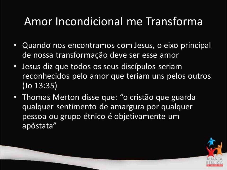 Amor Incondicional me Transforma