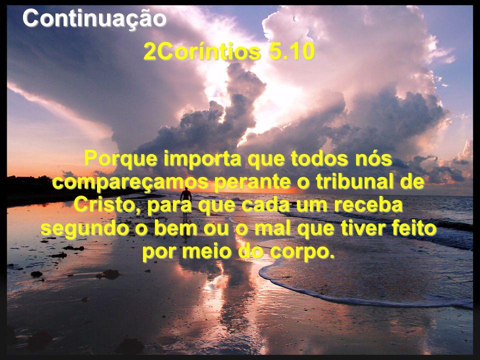 Continuação 2Coríntios 5.10