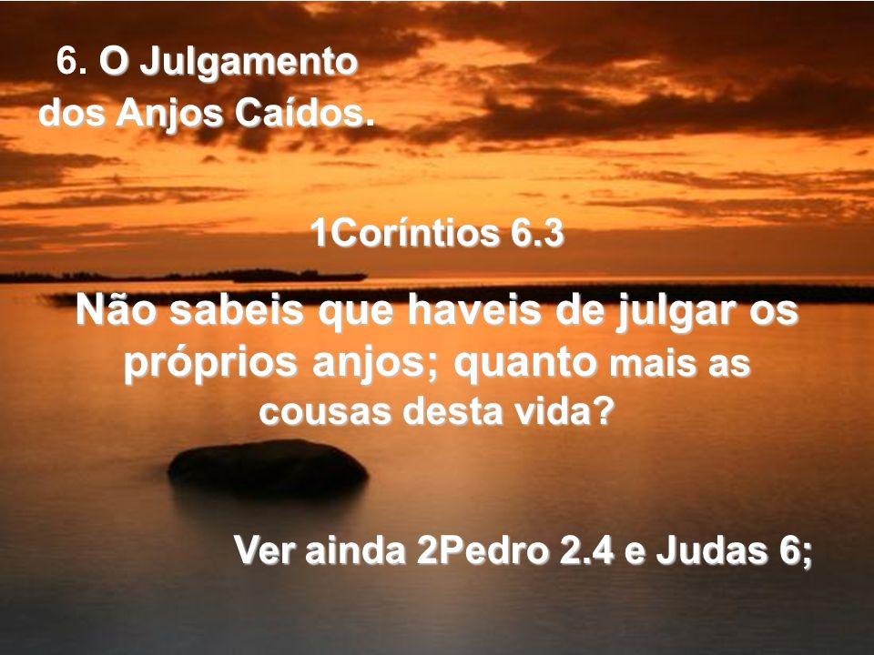 6. O Julgamento dos Anjos Caídos.