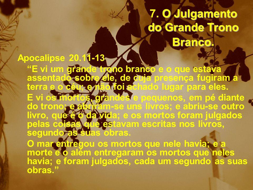 7. O Julgamento do Grande Trono Branco.