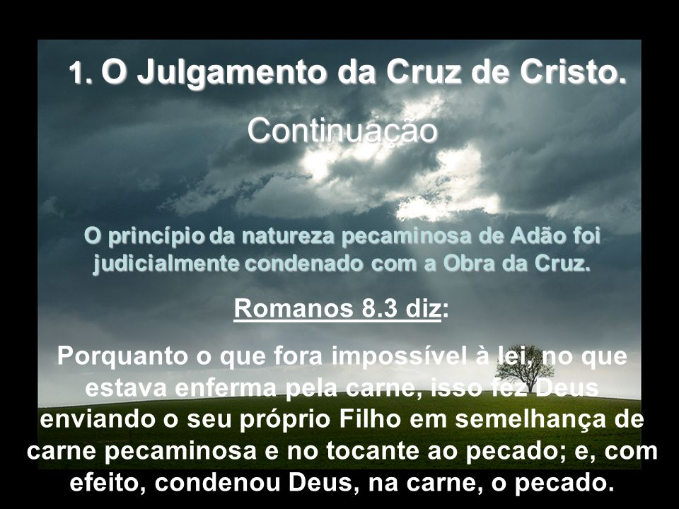 1. O Julgamento da Cruz de Cristo.