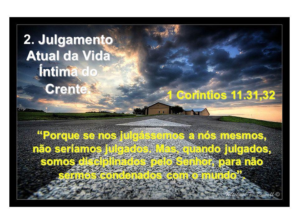2. Julgamento Atual da Vida Íntima do Crente.