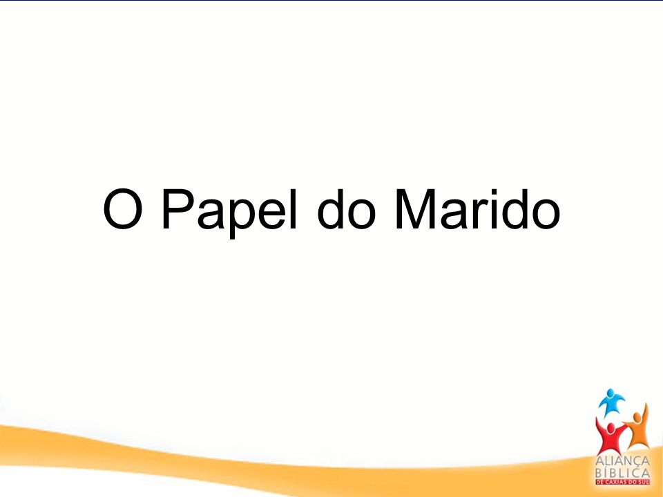 O Papel do Marido