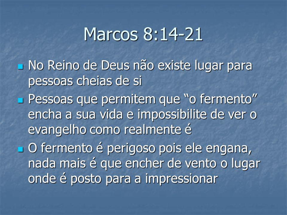 Marcos 8:14-21 No Reino de Deus não existe lugar para pessoas cheias de si.