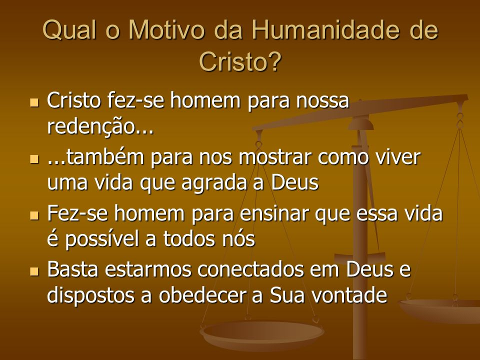 Qual o Motivo da Humanidade de Cristo