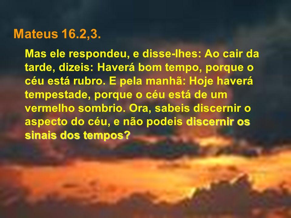 Mateus 16.2,3.
