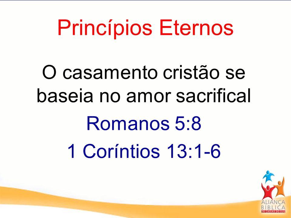 O casamento cristão se baseia no amor sacrifical