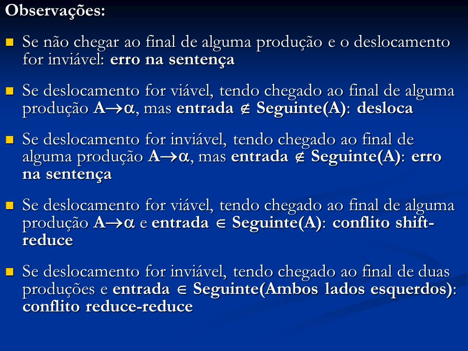 Observações: Se não chegar ao final de alguma produção e o deslocamento for inviável: erro na sentença.