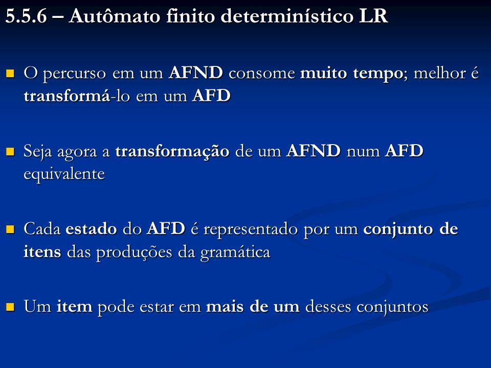 5.5.6 – Autômato finito determinístico LR