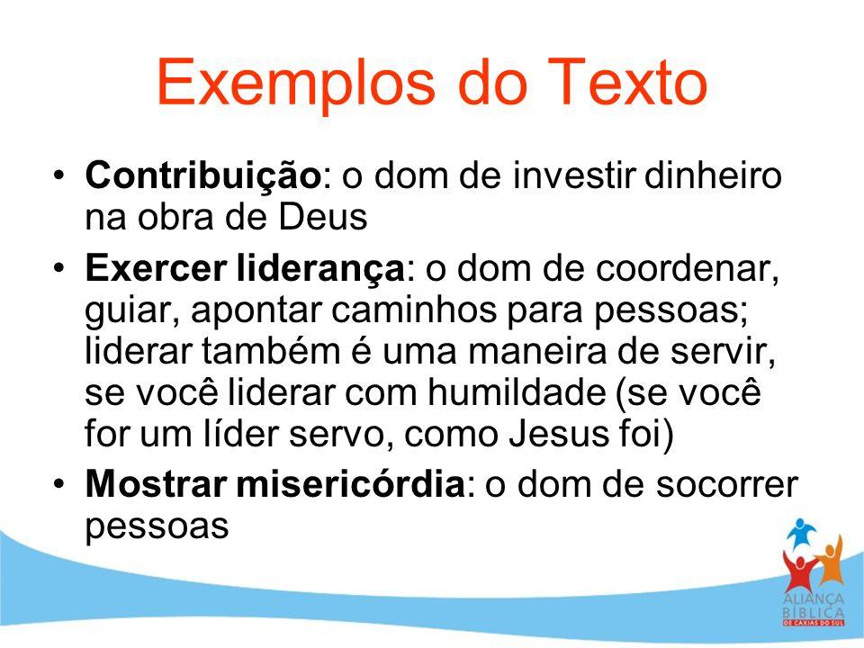 Exemplos do TextoContribuição: o dom de investir dinheiro na obra de Deus.