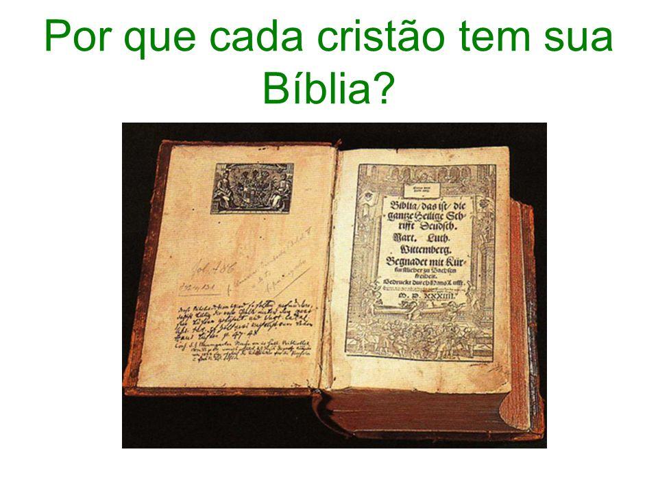 Por que cada cristão tem sua Bíblia
