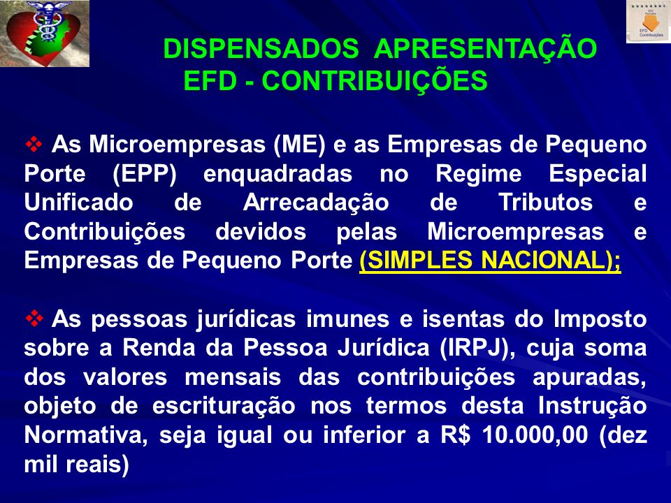 DISPENSADOS APRESENTAÇÃO EFD - CONTRIBUIÇÕES
