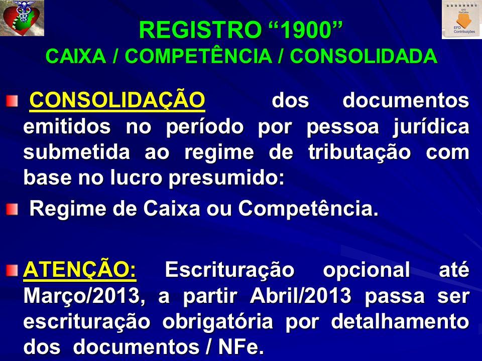 REGISTRO 1900 CAIXA / COMPETÊNCIA / CONSOLIDADA