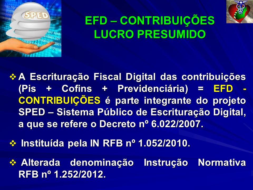 EFD – CONTRIBUIÇÕES LUCRO PRESUMIDO