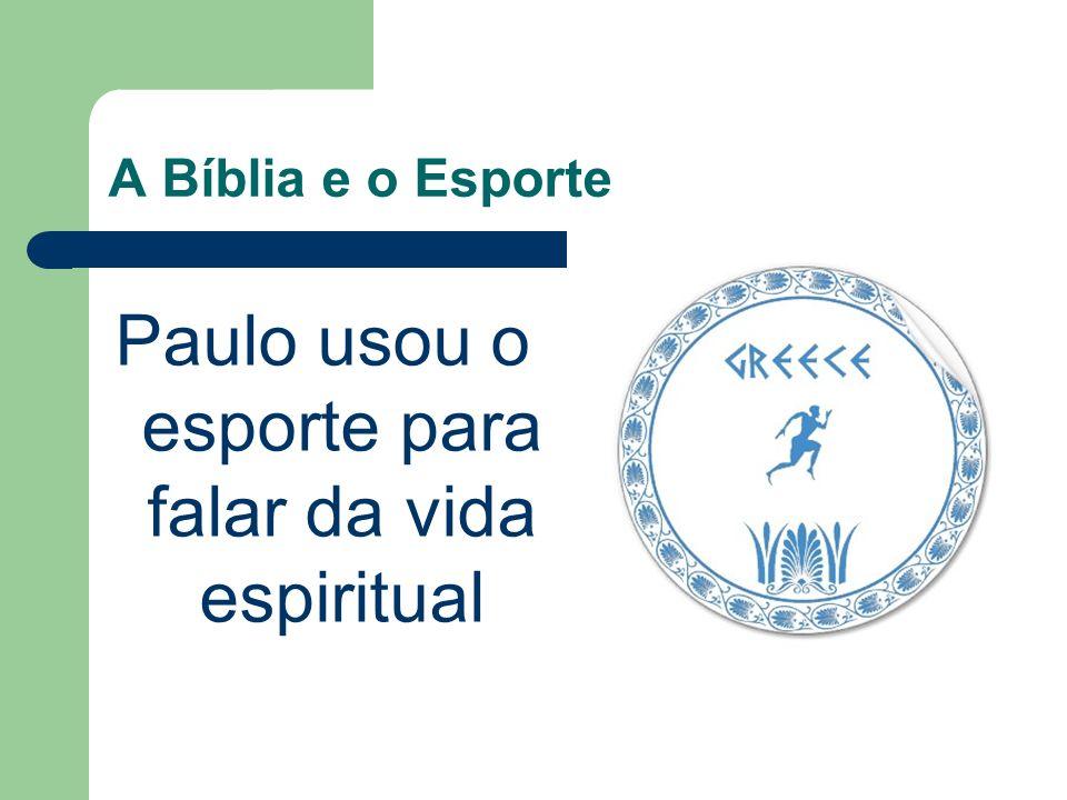 Paulo usou o esporte para falar da vida espiritual