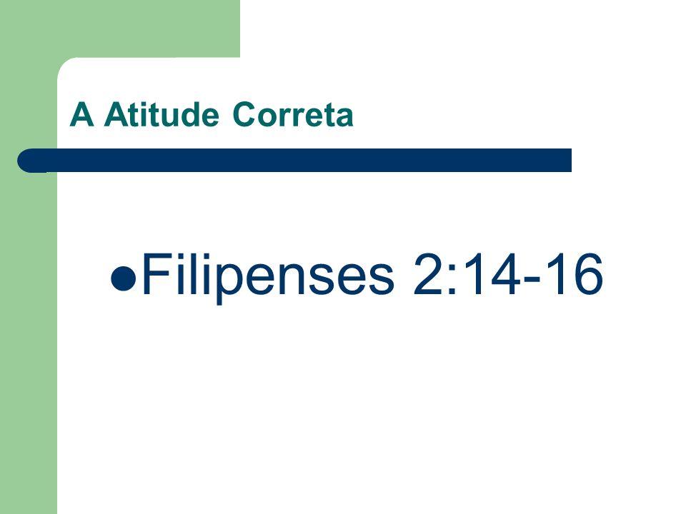 A Atitude Correta Filipenses 2:14-16