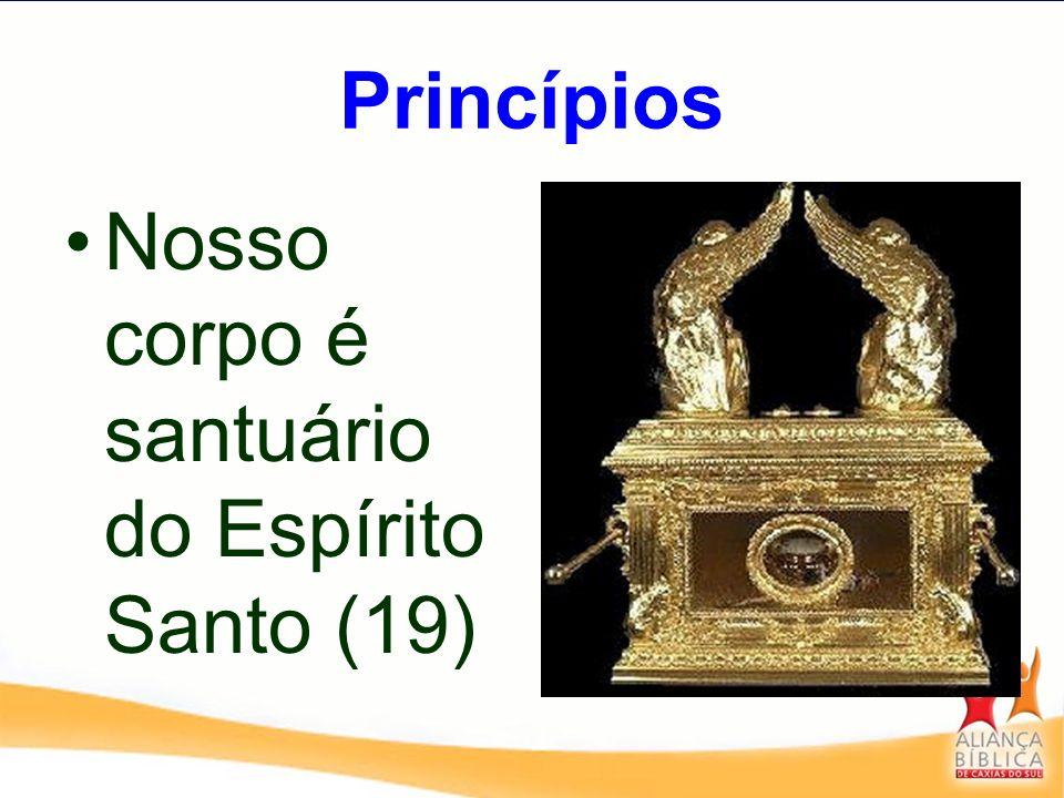 Princípios Nosso corpo é santuário do Espírito Santo (19)